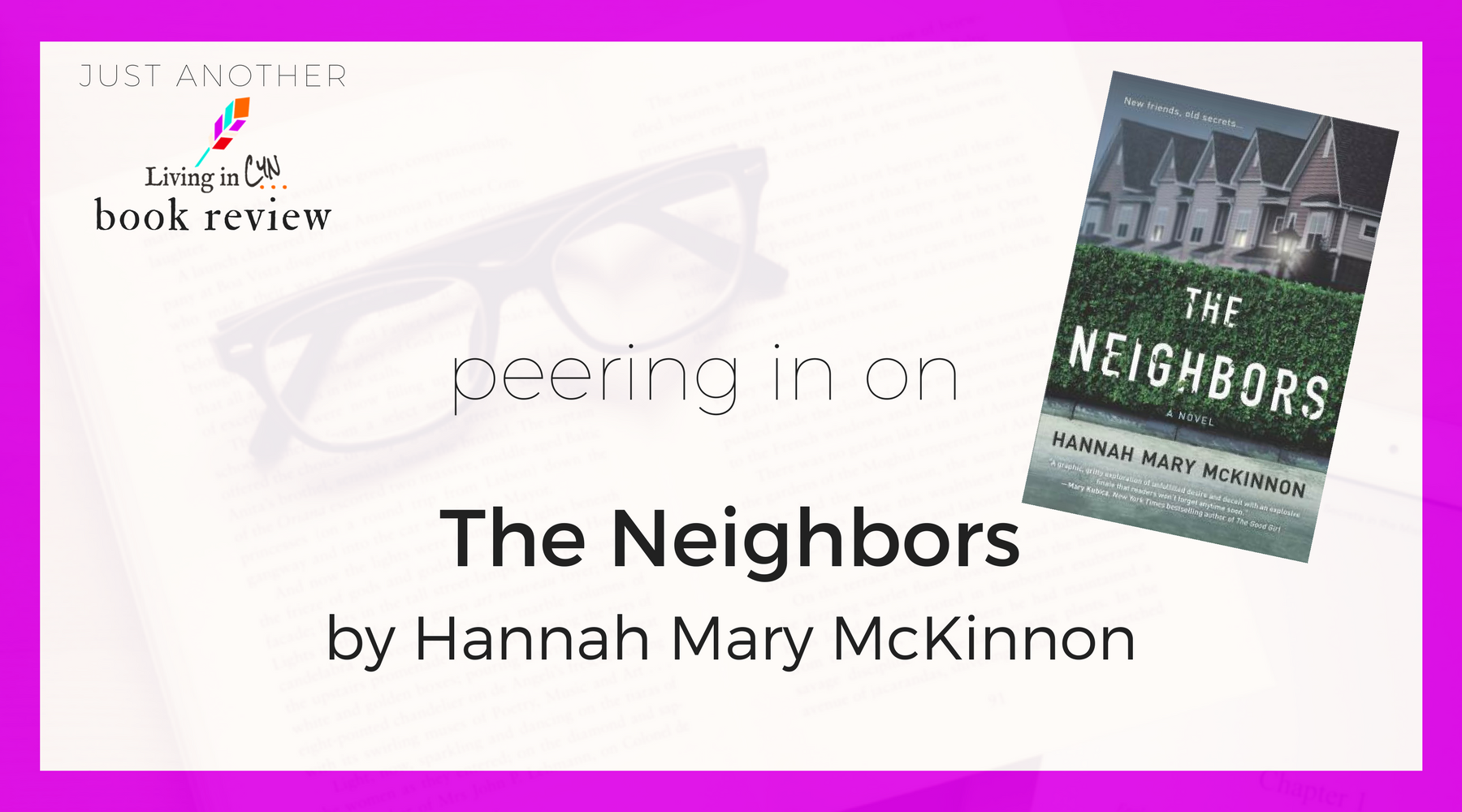 "Peering in on Hannah Mary McKinnon's ""The Neighbors"" - a book review"