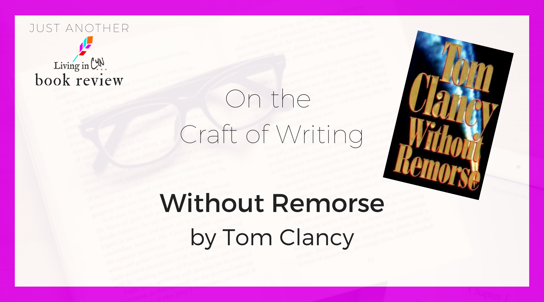 Insights from Bestselling Master. A book review of Tom Clancy's Without Remorse